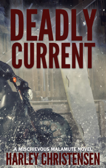 Deadly Current | Mischievous Malamute Mystery Series #4